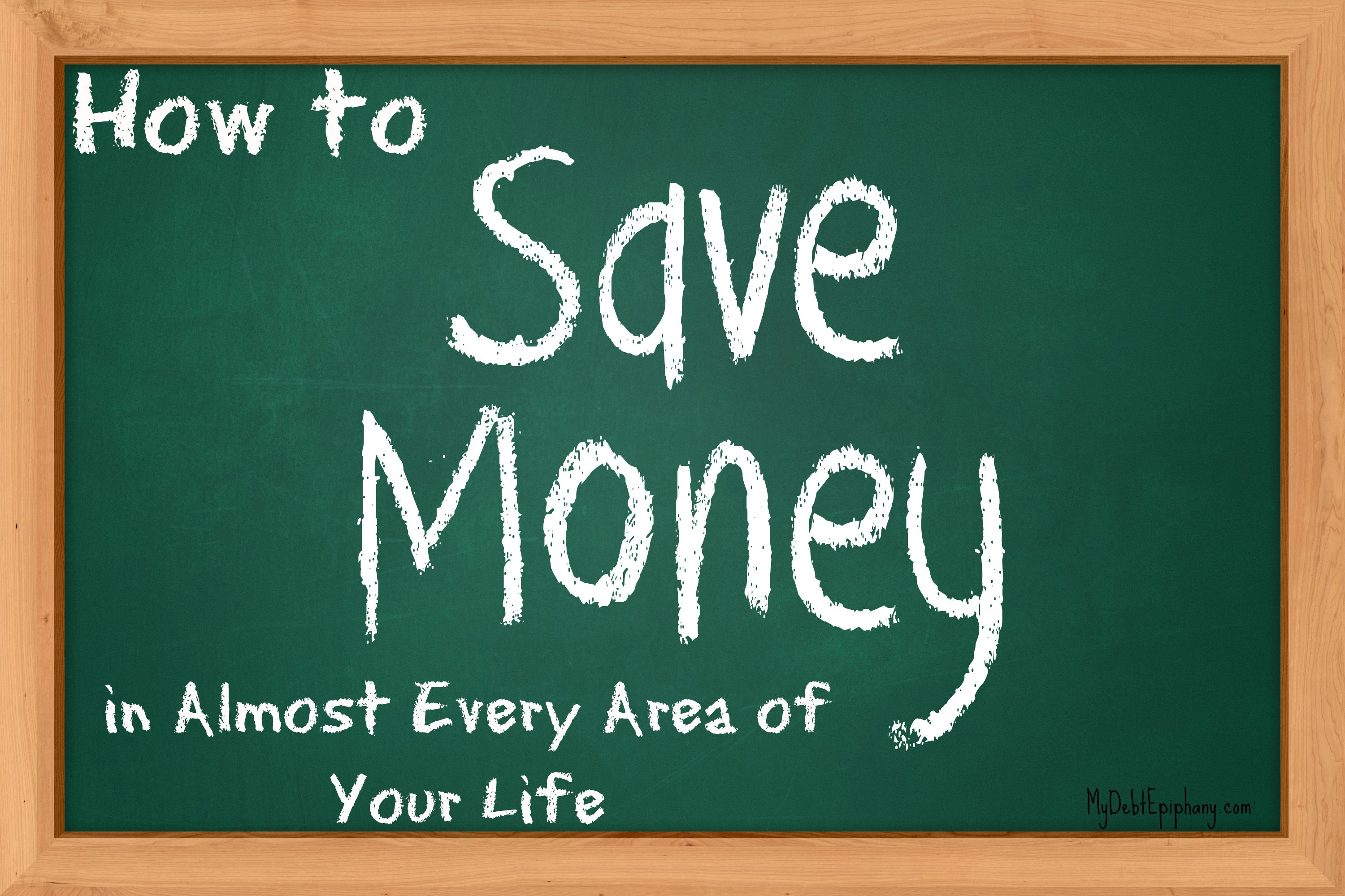 How to Save Money in Almost Every Area of Your Life