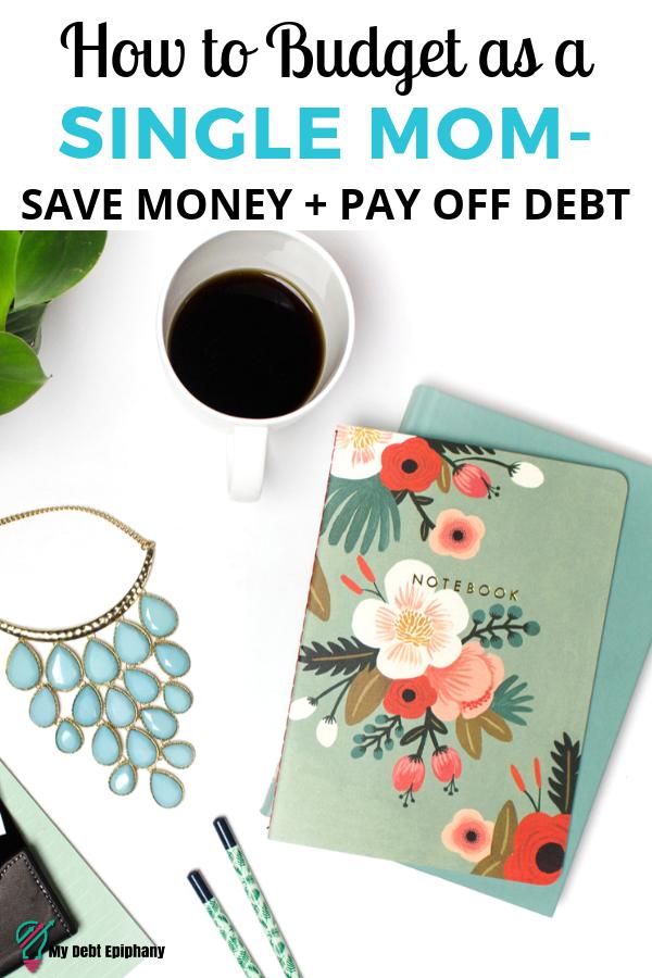 Single Mom Budget my debt epiphany