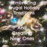 Embracing Frugal Holiday Traditions and Creating New Ones
