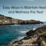 Easy Ways to Maintain Health and Wellness This Year