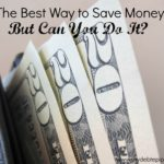 The Best Way to Save Money…But Can You Do It?