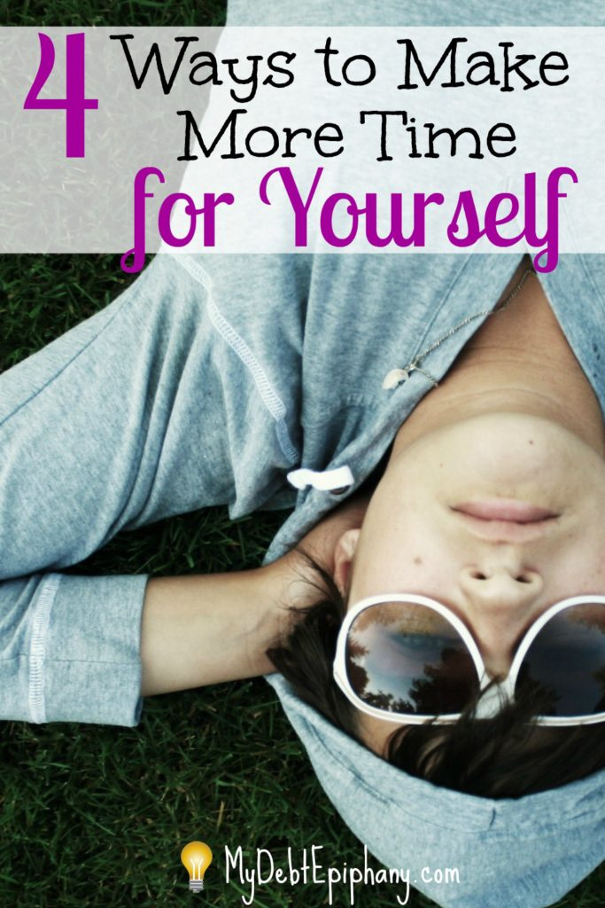 4 Ways to Make More Time for Yourself