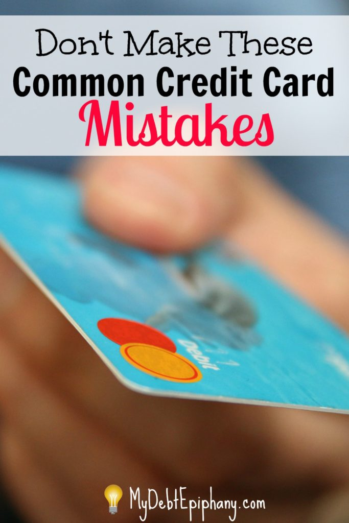 Dont Make These Common Credit Card Mistakes