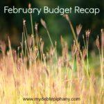 February Budget Recap