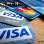 Credit Cards Are Not Evil: Don't Make These Common Credit Card Mistakes