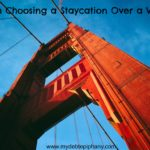 Why I'm Choosing a Staycation Over a Vacation