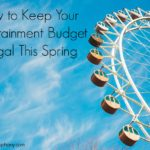 How to Keep Your Entertainment Budget Frugal This Spring