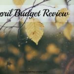April Budget Review
