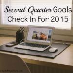 Second Quarter Goals Check In For 2015