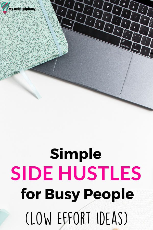 Side Hustles Explored: Simple, Low Effort Ways to Make Money