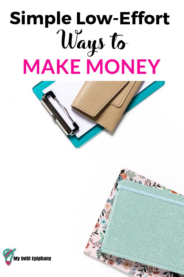 Simple Low-Effort Ways to Make Money | My Debt Epiphany
