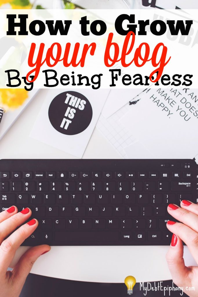 how-to-grow-your-blog-by-being-fearless
