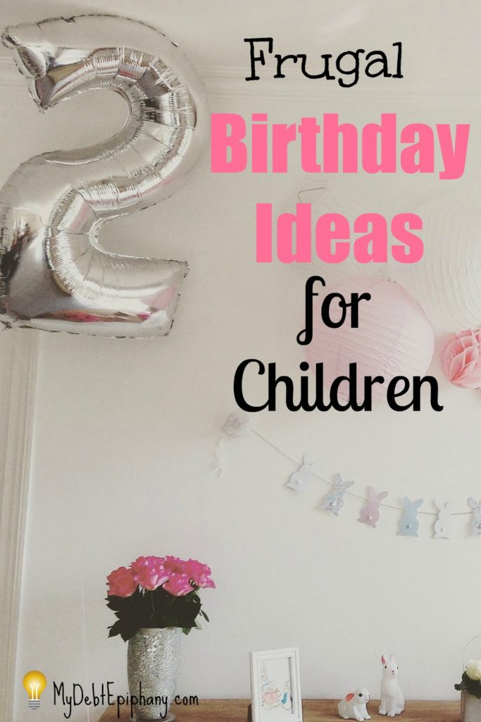 Frugal Birthday Ideas for Children