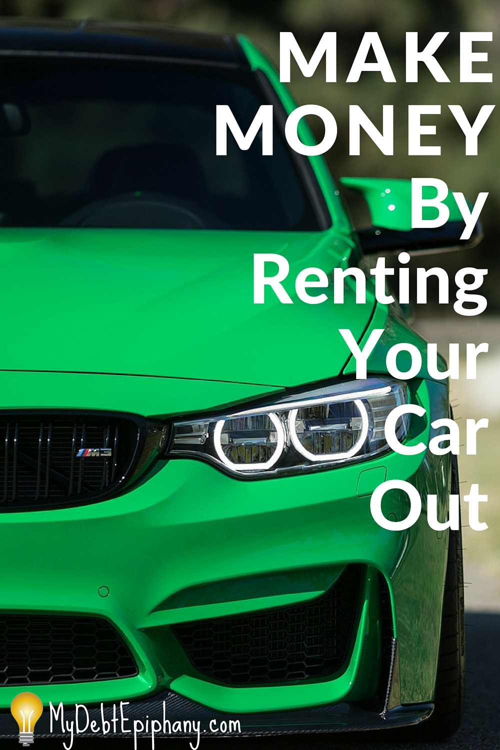 Make Money by Renting Your Car Out   My Debt Epiphany