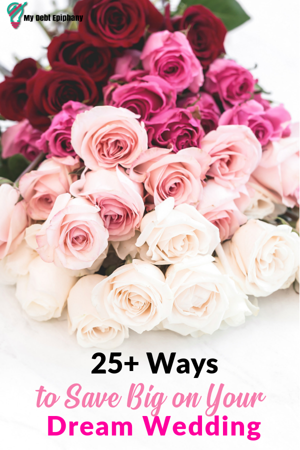 25+ Ways to Save On Your Dream Wedding my debt epiphany