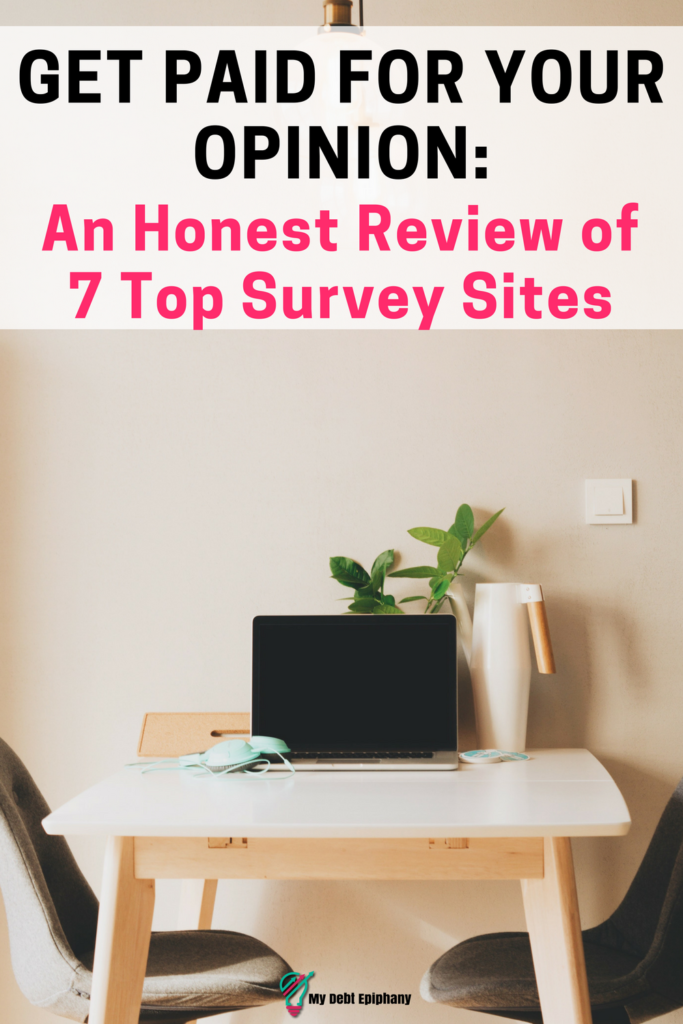 Get Paid For Your Opinion An Honest Review of 7 Top Survey Sites