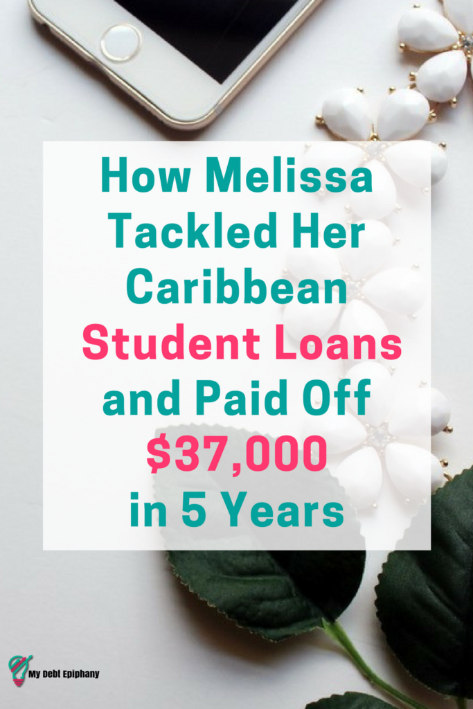 How Melissa Tackled Her Caribbean Student Loans
