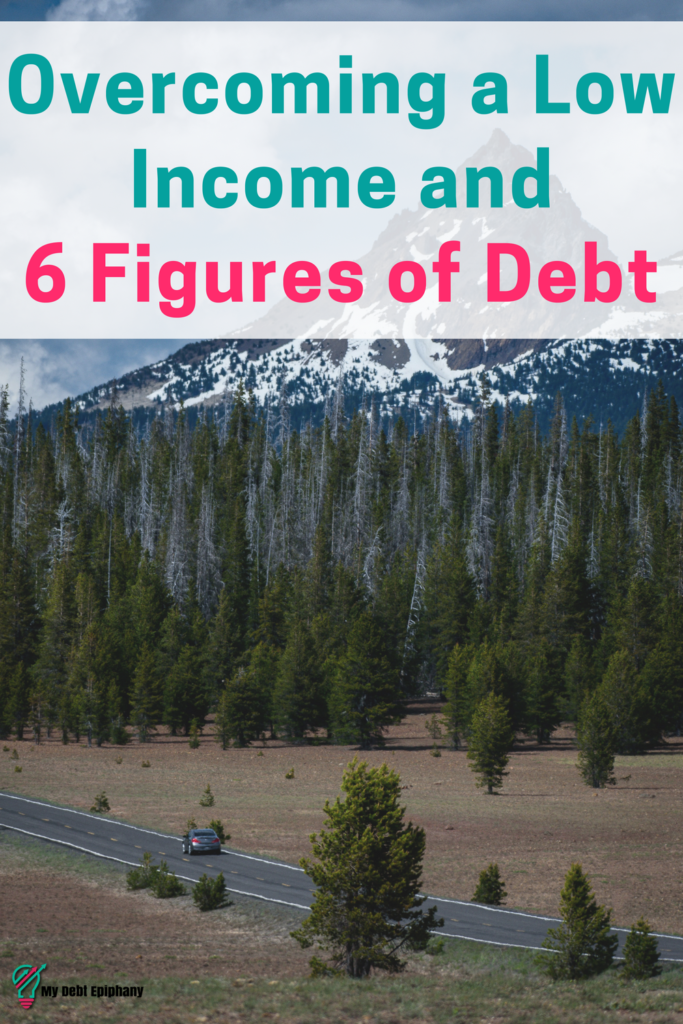Overcoming a Low Income and 6 Figures of Debt