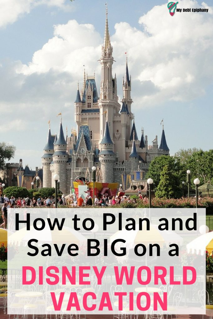How to Plan and Save BIG on a Disney World Vacation