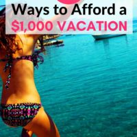 10 Ways to Afford a $1,000 Vacation