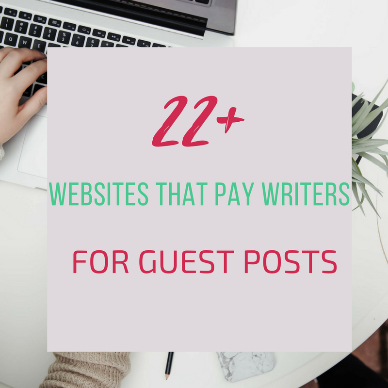 22+ Websites That Pay Writers For Guest Posts | My Debt Epiphany