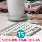 15 Side Income Ideas You Can Start (With No Special Skills)