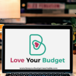 Learning How to Embrace Budgeting (The Love Your Budget Course is LIVE)