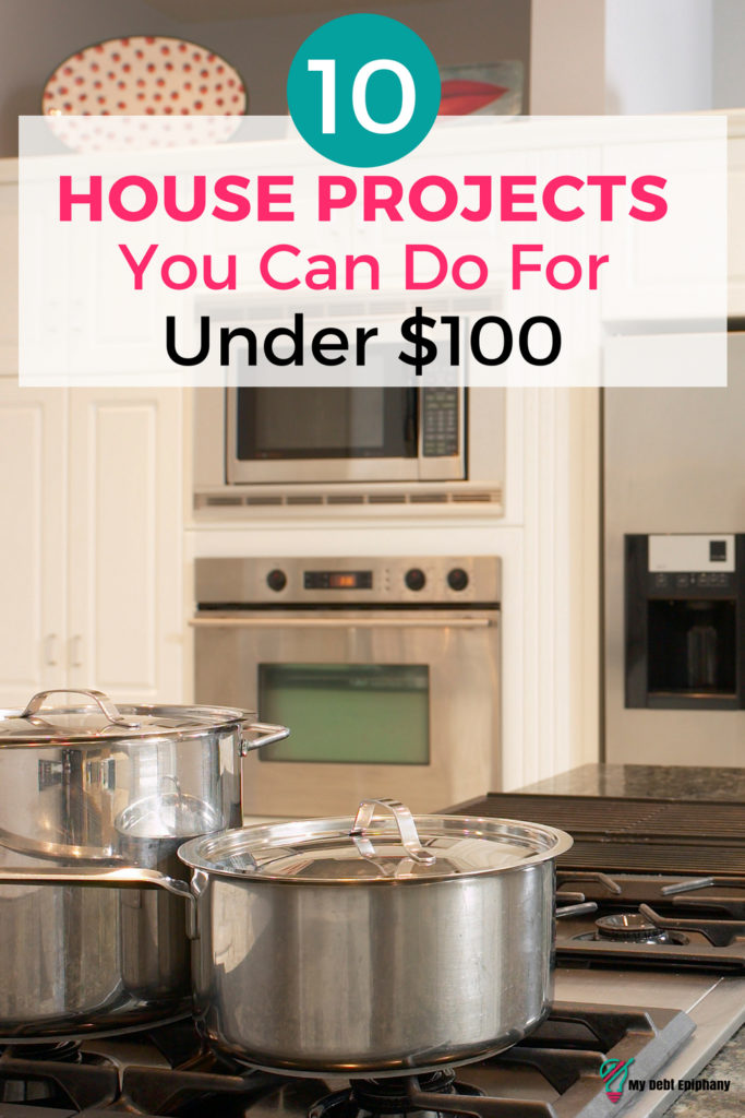 House Projects You Can Do For $100 or Less