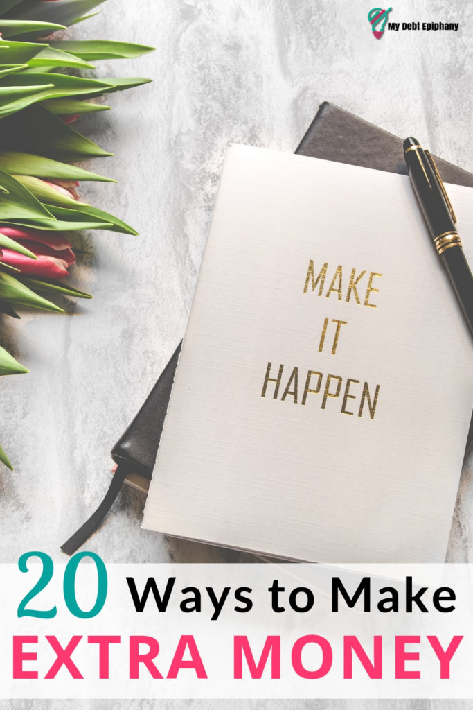 20 Ways to Make Extra Money my debt epiphany