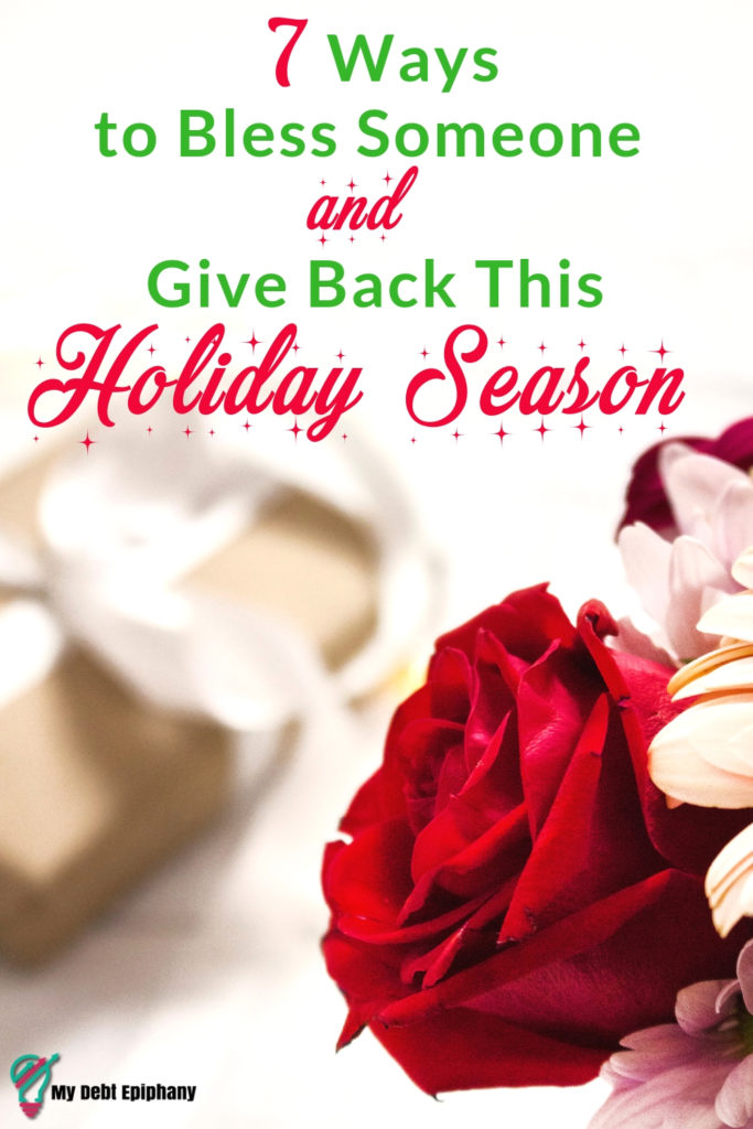 7 ways to bless someone and give back this holiday season my debt epiphany