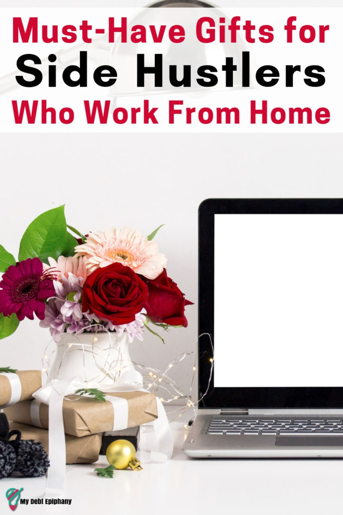 Holiday Gift Guide: Great Gifts for Side Hustlers Who Work From Home my debt epiphany