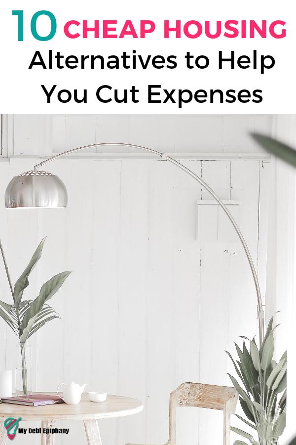 10 Cheap Housing Alternatives my debt epiphany