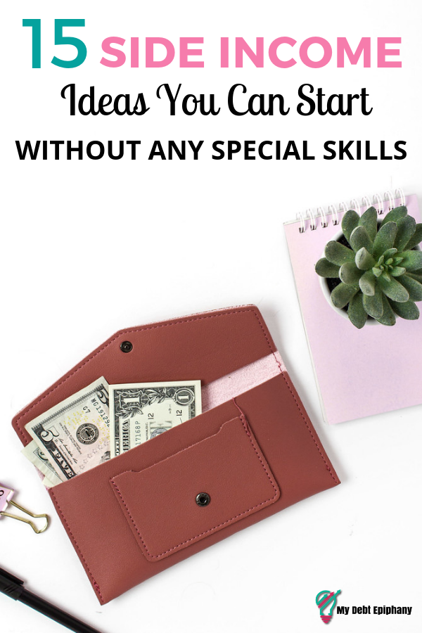 15 Side Income Ideas You Can Start (With No Special Skills) my debt epiphany
