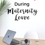 Real Ways to Make Money on Maternity Leave