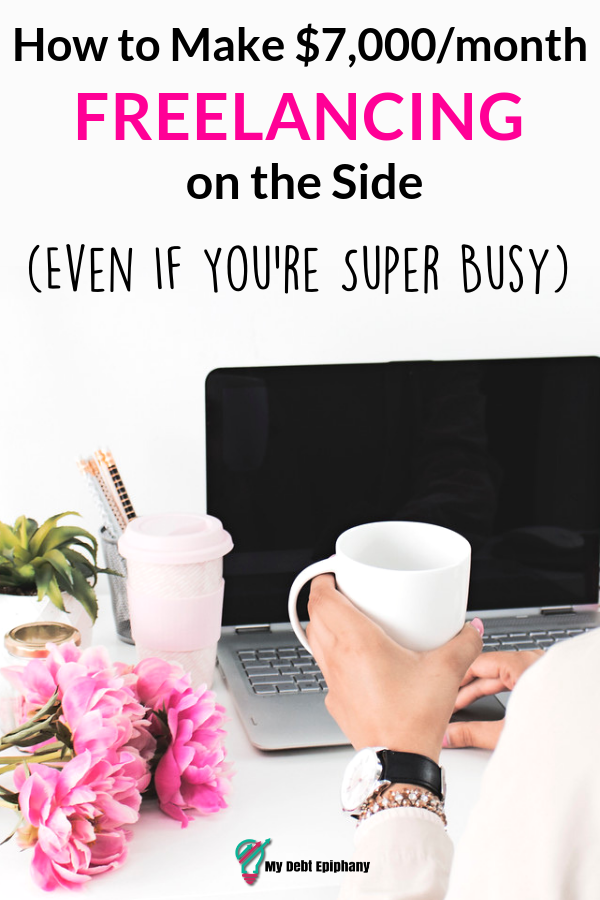 How to Make $7,000 per month Freelancing Online my debt epiphany